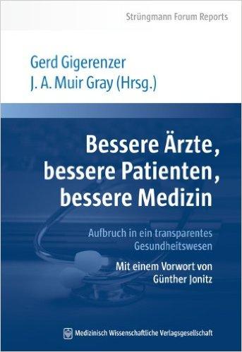 Bessere Ärzte, bessere Patienten, bessere Medizin. Aufbruch in ein transparentes Gesundheitswesen